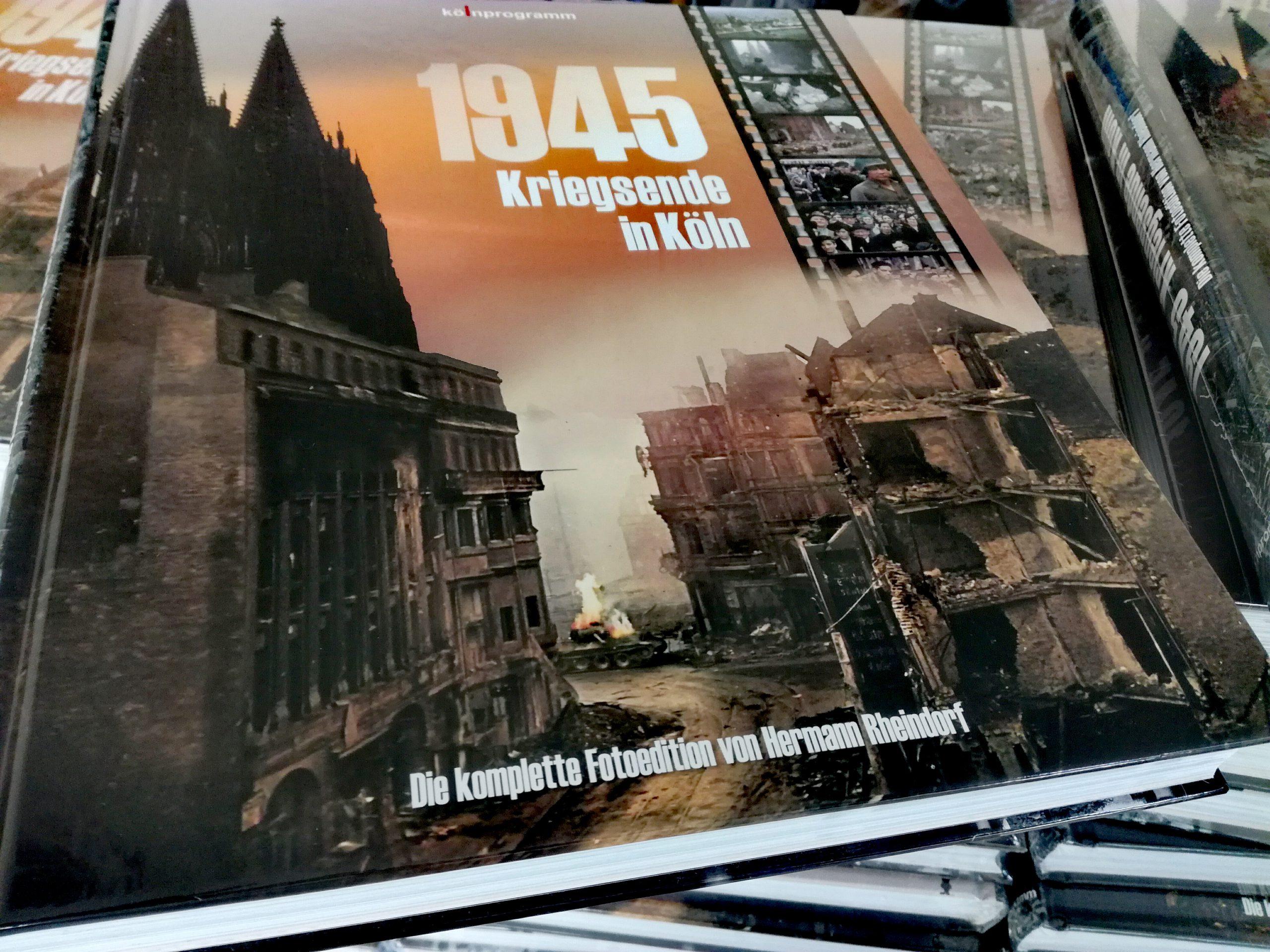 Neuerscheinung 2. Auflage Buch 1945 Kriegsende in Köln